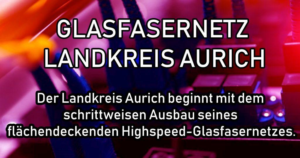 Glasfasernetz Landkreis Aurich